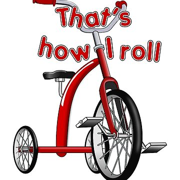 Tricycle - That's How I Roll by Gravityx9