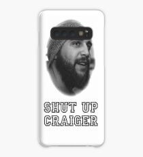 Shut Up Craiger Case/Skin for Samsung Galaxy