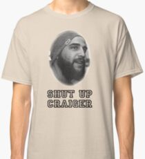 Shut Up Craiger Classic T-Shirt
