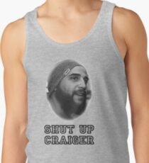 Shut Up Craiger Tank Top