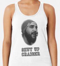 Shut Up Craiger Racerback Tank Top