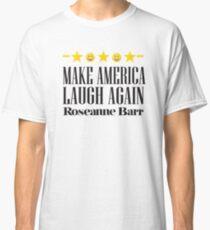 Roseanne Barr - Make America Laugh Again! T-Shirt Classic T-Shirt