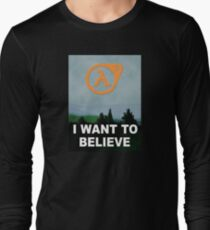 I Want To Believe - Half Life 3 Long Sleeve T-Shirt