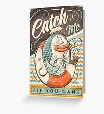 Catch Me If You Can Greeting Card