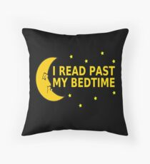 I Read Past My Bedtime Throw Pillow