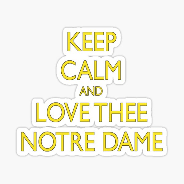 Keep Calm and Love Thee Notre Dame Sticker