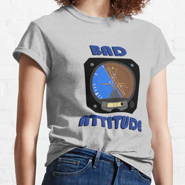 Bad Attitude Aviation Funny  Classic T-Shirt
