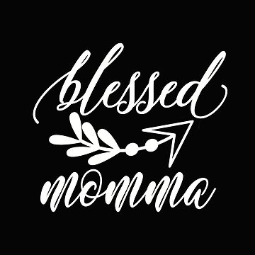 Blessed Momma Cute Family Arrow Mom Mama Mother's Day Gift Design by kimmicsts