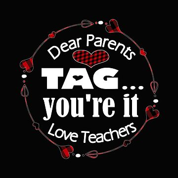 Dear Parents Tag You're It Love Teacher Lumberjack Design by kimmicsts