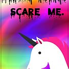 Normal People Scare Me -- Unicorn by Atraxura