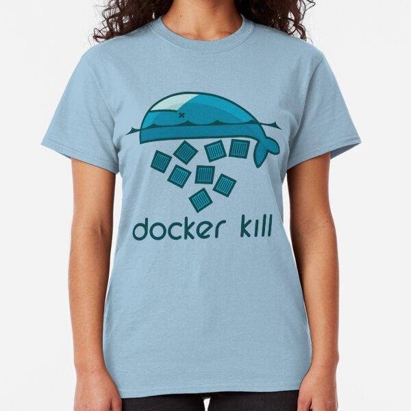 Docker kill Classic T-Shirt