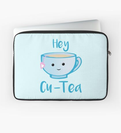 Hey Cu-tea Shirt - Tea Pun Laptop Sleeve