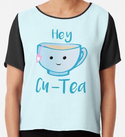 Hey Cu-tea Shirt - Tea Pun Chiffon Top