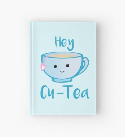 Hey Cu-tea Shirt - Tea Pun Hardcover Journal