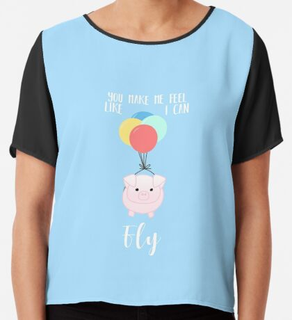 PIG, You make me feel like I can fly - Flying Pig - Pig Puns -Valentines -  Hog Puns - Cute Pig - Pig T Shirt - Fly - Motivation  Chiffon Top