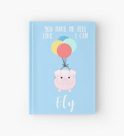 PIG, You make me feel like I can fly - Flying Pig - Pig Puns -Valentines -  Hog Puns - Cute Pig - Pig T Shirt - Fly - Motivation  Hardcover Journal