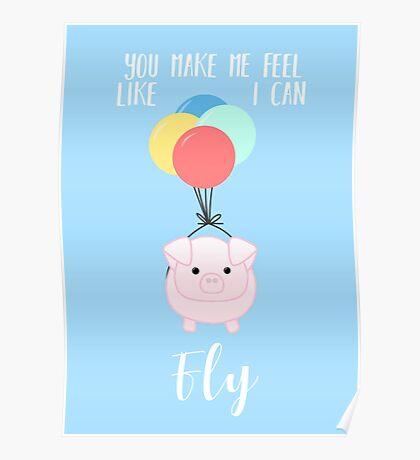PIG, You make me feel like I can fly - Flying Pig - Pig Puns -Valentines -  Hog Puns - Cute Pig - Pig T Shirt - Fly - Motivation  Poster