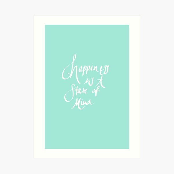 Happiness Is A State Of Mind Art Print