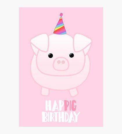 PIG Birthday Shirt - Happig birthday - Pun - Party - Gift - Present - Party Pig - Hog - Cute - Fun  Photographic Print