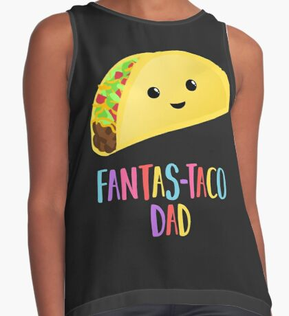 Fathers Day  - Taco - Fanstastaco Dad! Funny Fathers Day - Funny Birthday Sleeveless Top