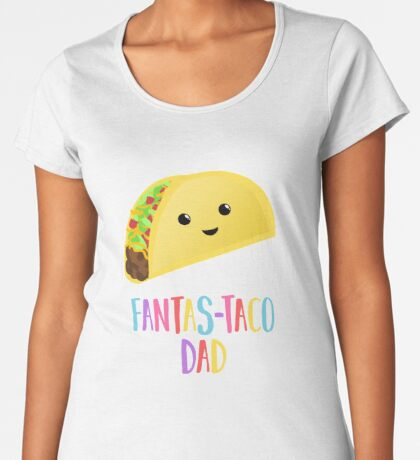 Fathers Day  - Taco - Fanstastaco Dad! Funny Fathers Day - Funny Birthday Premium Scoop T-Shirt