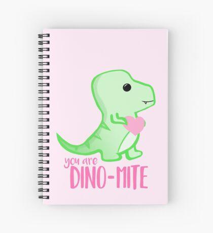You're DINO-mite T Shirt! Dinosaur Pun - Valentines Pun - Anniversary Pun - Funny - Love - T-rex Spiral Notebook