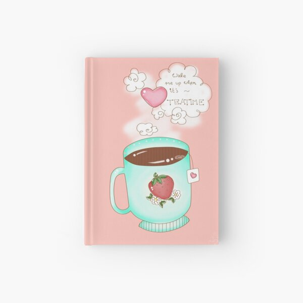 Wake Me Up When It's Tea Time Hardcover Journal