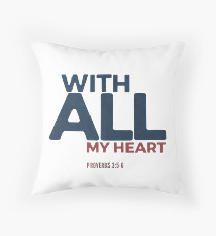 With all my heart - Proverbs 3:5-6 Floor Pillow