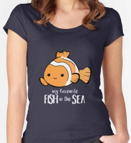My favourite FISH in the sea - Pun - Anniversary - Birthday - Fish Pun - Clownfish Fitted Scoop T-Shirt