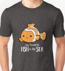 My favourite FISH in the sea - Pun - Anniversary - Birthday - Fish Pun - Clownfish Unisex T-Shirt