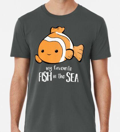 My favourite FISH in the sea - Pun - Anniversary - Birthday - Fish Pun - Clownfish Premium T-Shirt