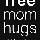 Free Mom Umarmungen von BootsBoots