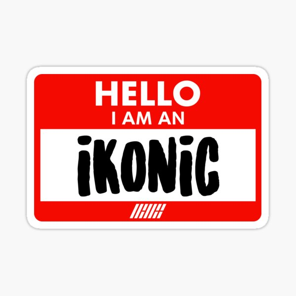 I AM AN IKONIC - IKON Sticker