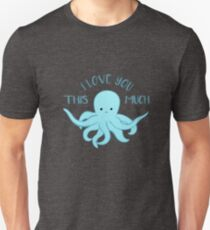 OCTOPUS Funny Pun - Funny Valentines Day Card - Anniversary Pun Unisex T-Shirt