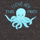 OCTOPUS Funny Pun - Funny Valentines Day Card - Anniversary Pun by JustTheBeginning-x (Tori)