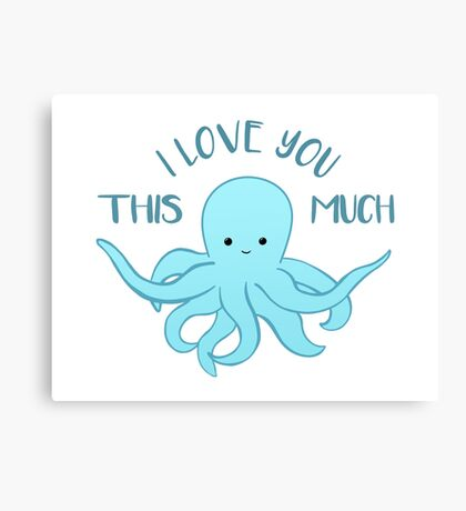 OCTOPUS Funny Pun - Funny Valentines Day Card - Anniversary Pun Canvas Print