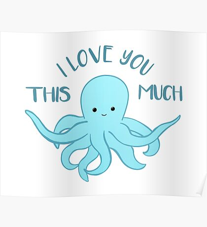 OCTOPUS Funny Pun - Funny Valentines Day Card - Anniversary Pun Poster