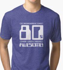 I Remember The 80s Tri-blend T-Shirt