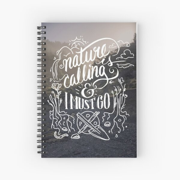 Nature Is Calling And I Must Go Poo Spiral Notebook