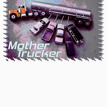 Mother Trucker by TheStunner