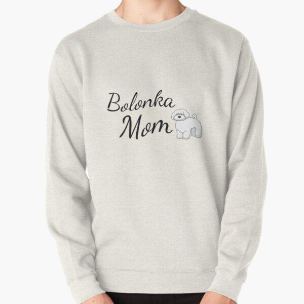 Bolonka Mom Pullover Sweatshirt