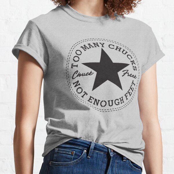 Too Many Chucks, Not Enough Feet - black type for light shirts Classic T-Shirt