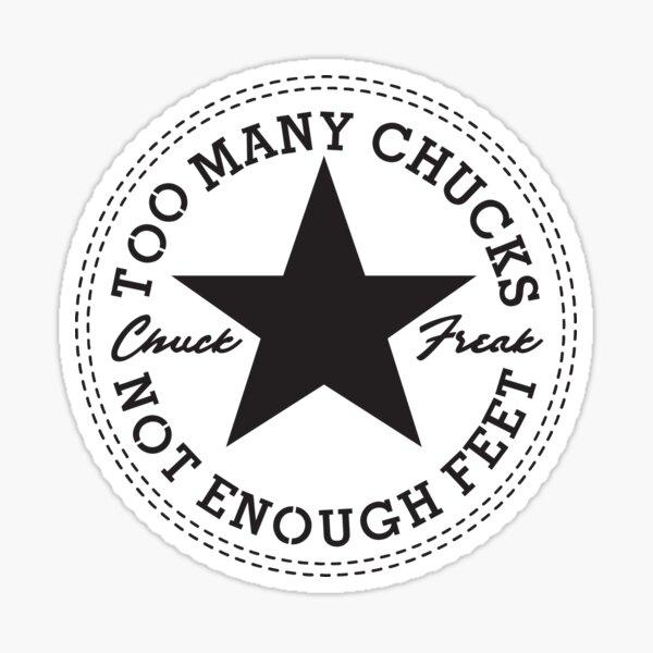 Too Many Chucks, Not Enough Feet - black type for light shirts Sticker
