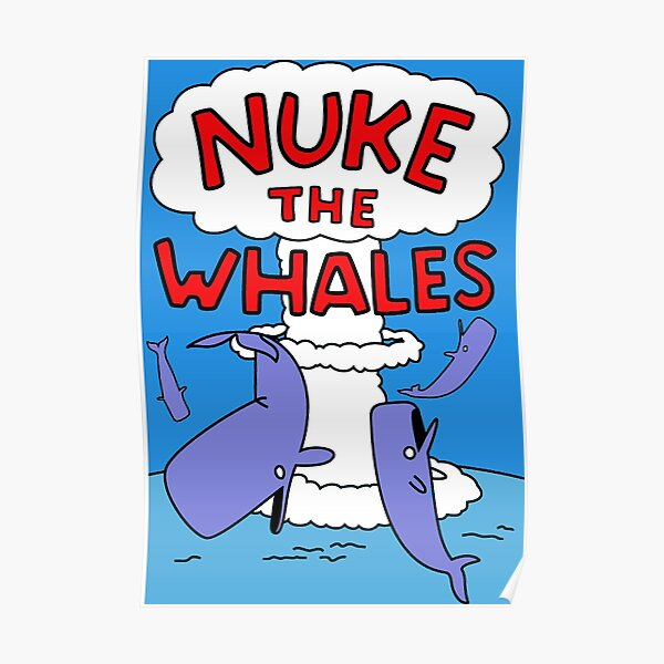 Nuke The Whales Poster