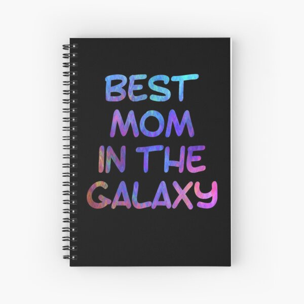 Best Mom in the Galaxy - Mothers Day Gift for Moms Spiral Notebook