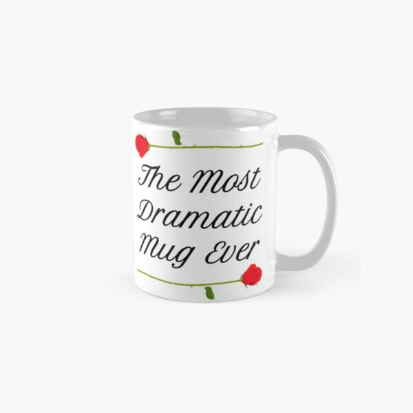 The Most Dramatic Shirt Ever T-Shirt| Funny The Bachelor T Shirt| The Bachelorette Rose Shirt| Will you Accept This Rose| Hannah B|  Classic Mug