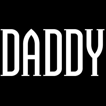 T-Shirt That Says Daddy Print Cool Graphic Tee by CreatedProto
