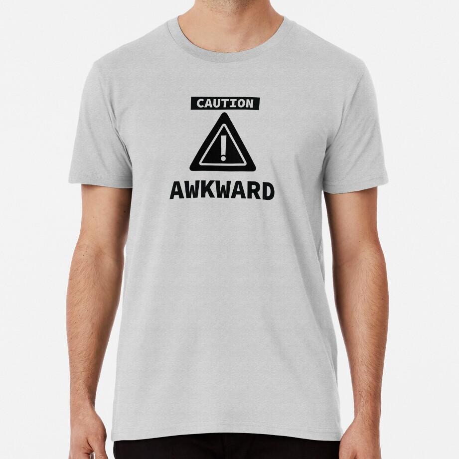 Caution: I Am Awkward Premium T-Shirt