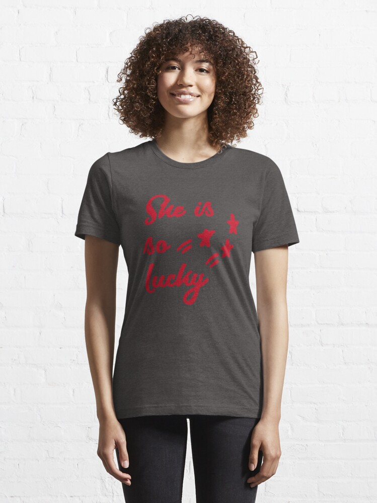 Alternate view of She is so lucky | Quote | stars Essential T-Shirt