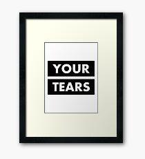 I drink your tears Framed Print
